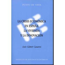 Crisis Económica en España: La Vivienda y la Innovación, La.