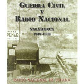Guerra Civil y Radio Nacional. Salamanca 1936-1938.