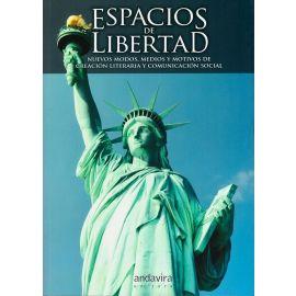 Espacios de Libertad: Nuevos Modos, Medios y Motivos de Creación Literaria y Comunicación Social