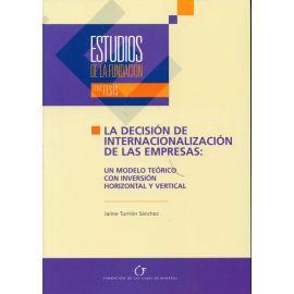 Estudios de la Fundación, Nº 45. La Decisión de Internalización de las Empresas: Un Modelo Teórico con Inversión Horzontal y Vertical.