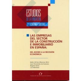 Estudios de la Fundación, Nº 48. Las Empresas del Sector de la Construcción e Inmobiliario en España: Del Boom a la Recesión Económica.