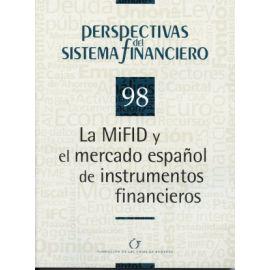 Perspectivas del Sistema Financiero, Nº 098 La MiFID y el Merdado Español de Instrumentos Financieros.