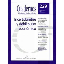 Cuadernos Información Económica, Nº 229 Julio/Agosto 2012 Incertidumbre y Débil Pulso Económico