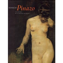 Ignacio Pinazo. Los Inicios de la Pintura Moderna