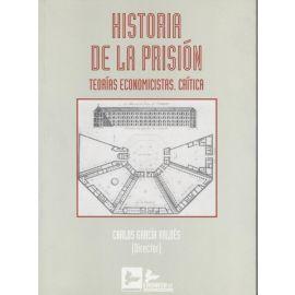 Historia de la Prisión. Teorías economicistas. Crítica.