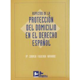 Aspectos de la Protección del Domicilio en el Derecho Español