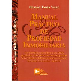 Manual Práctico de Propiedad Inmobiliaria. Cien Formularios adecuados a la Ley 8/1999, de 6 abril...