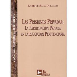 Prisiones Privadas: La Participación Privada en la Ejecución Penitenciaria