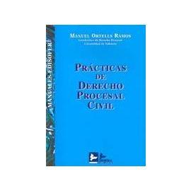 Prácticas de Derecho Procesal Civil. Casos, Jurisprudencia y Formularios según LEC 1/2000.