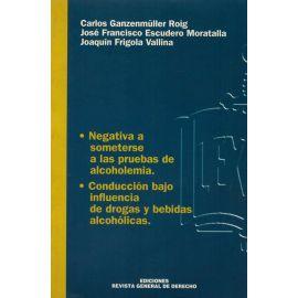 Negativa a Someterse a las Pruebas de Alcoholemia. Conducción bajo influencia de Drogas y Bebidas Alcohólicas