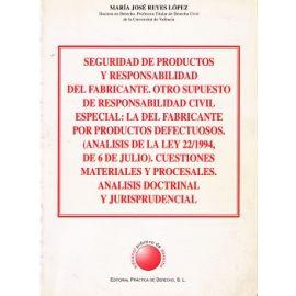 Seguridad de Productos y Responsabilidad del Fabricante.Otro Supuesto de Responsabilidad Civil Especial: La del Fabricante