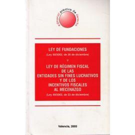 Ley de Fundaciones y Ley de Régimen Fiscal de las Entidades sin Fines Lucrativos y de los Incentivos Fiscales al Mecenazgo