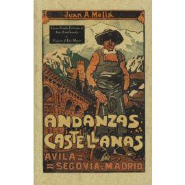 Andanzas castellanas. Avila, Segovia, Madrid