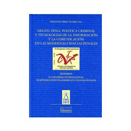 Delito, Pena, Política Criminal y Tecnologías de la Información y la Comunicación en las Modernas Ciencias Penales