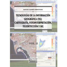 Tecnologías de la información geográfica (TIG): Vol II Cartografía, Fotointerpretación, Teledetección y SIG
