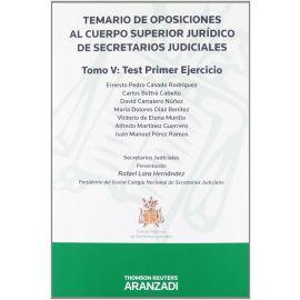 Temario de Oposiciones al Cuerpo Superior de Secretarios Judiciales. Tomo V. Test Primer Ejercicio