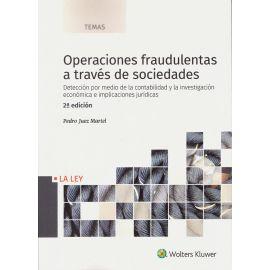 Operaciones Fraudulentas a Través de Sociedades. Detección por Medio de la Contabilidad y la Investigación Económica e Implicaciones Jurídicas.