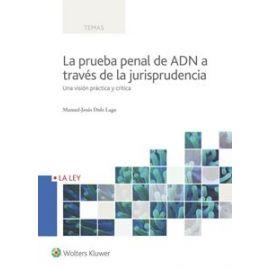 Prueba Penal de ADN a Través de la Jurisprudencia                                                    Una Visión Práctica y Crítica