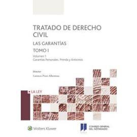 Tratado de Derecho Civil. 1 Las Garantías Garantías Personales, Prenda y Anticresis