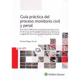 Guía Práctica del Proceso Monitorio Civil y Penal Artículos 812 a 818 Ley de Enjuiciamiento Civil, 21 Ley de Propiedad Horizontal y 803 Bis