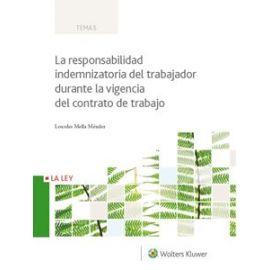 Responsabilidad Indemnizatoria del Trabajador durante la Vigencia del Contrato de Trabajo