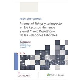 Internet of Things y su Impacto en los Recursos Humanos y el Marco Regulatorio de las Relaciones Laborales