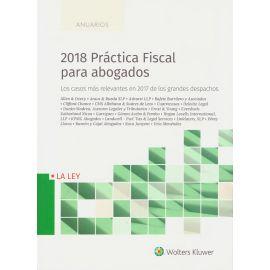 2018 Práctica Fiscal para Abogados. Los Casos más Relevantes sobre Litigación y Arbitraje en 2017 de los Grandes Despachos