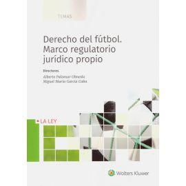 Derecho del Fútbol. Marco Regulatorio Jurídico Propio.