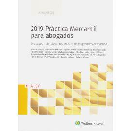 2019 Práctica mercantil para abogados. Los casos más relevantes en 2018 de los grandes despachos