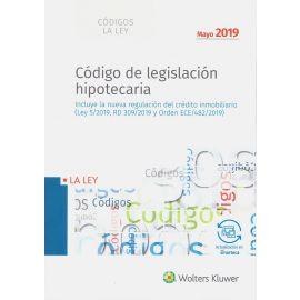 Código de legislación hipotecaria 2019.                                                              Incluye la nueva regulación del crédito inmobiliario (Ley 5/2019, RD 309/2019 y Orden ECE/482/2019)