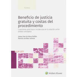 Beneficio de justicia gratuita y costas del procedimiento. Cuestiones prácticas e incidencias en la relación entre ambas conceptos