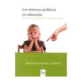 Intereses Políticos en Educación, Los El Verdadero Problema del Sistema Educativo Español
