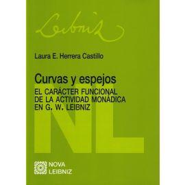 Curvas y Espejos El Carácter Funcional de la Actividad Monádica en G.W. Leibniz