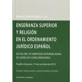 Enseñanza Superior y Religión en el Ordenamiento Jurídico Español. Actas del VII Simposio Internacional de Derecho Concordatorio.
