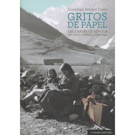 Gritos de Papel Las Cartas de Súplica de Exilio Español (1936-1945)