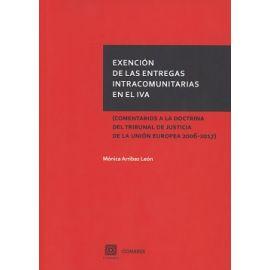 Exención de las Entregas Intracomunitarias en el IVA Comentarios a la Doctrina del Tribunal de Justicia de la Unión Europea 2006-2017