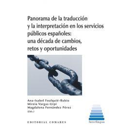 Panorama de la Traducción y la Interpretación en los Servicios Públicos Españoles: una Década de Cambios, Retos y Oportunidades