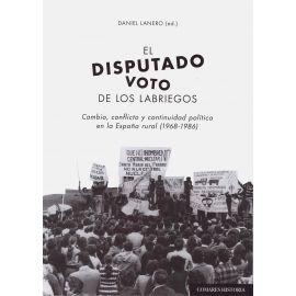 Disputado Voto de los Labriegos Cambio, Conflicto y Continuidad Política en la España Rural (1968-1986