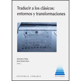 Traducir a los Clásicos: Entornos y Transformaciones