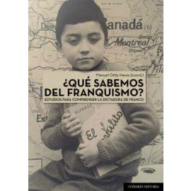Qué Sabemos del Franquismo? Estudios para Comprender la Dictadura de Franco