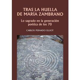 Tras la huella de María Zambrano. Lo Sagrado en la Generación Poética de los 70