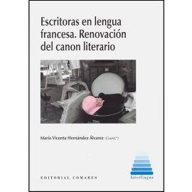 Escritoras en Lengua Francesa. Renovación del Canon Literario.