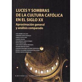 Luces y Sombras de la Cultura Católica en el Siglo XX                                                Aproximación General y Análisis Comparado