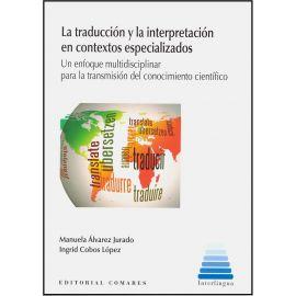 La Traducción y la Interpretación en Contextos Especializados