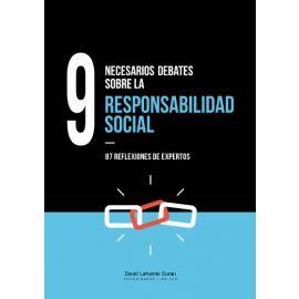9 Necesarios Debates sobre la Responsabilidad Social. 87 Reflexiones de Expertos