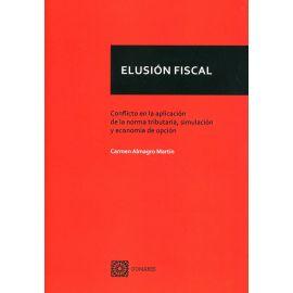 Elusión fiscal. Conflicto en la aplicación de la norma, simulación y economía de opción