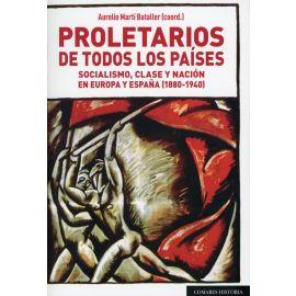 Proletarios de todos los países. Socialismo, clase y nación en Europa y España (1880-1940)