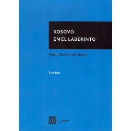 Kosovo en el laberinto. Estado, derecho y derechos