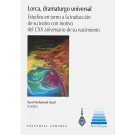 Lorca, dramaturgo universal. Estudios entorno a la traducción de su teatro con motivo del CXX aniversario de su nacimiento