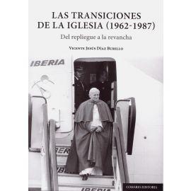 Transiciones de la iglesia (1962-1987). Del repliegue a la revancha